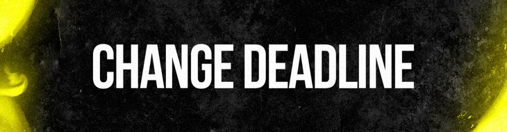 Change Deadline